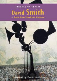 Strokes of Genius: <EM>David Smith: Steel Into Sculpture</EM> (DVD)