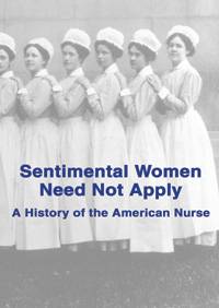 Sentimental Women Need Not Apply: A History of the American Nurse (DVD)